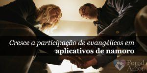 Cresce a participação de evangélicos em aplicativos de namoro